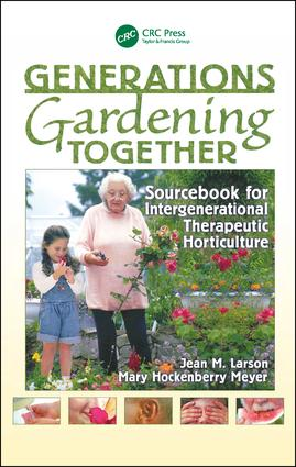 Generations Gardening Together: Sourcebook for Intergenerational Therapeutic Horticulture, 1st Edition (Paperback) book cover
