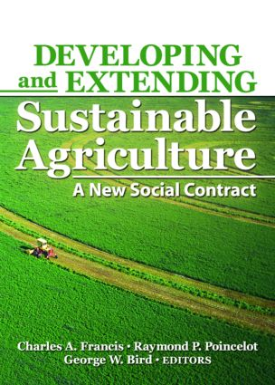 Developing and Extending Sustainable Agriculture: A New Social Contract, 1st Edition (Paperback) book cover