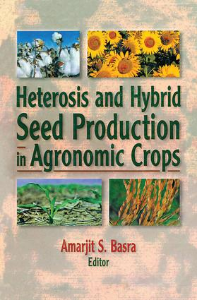 Heterosis and Hybrid Seed Production in Agronomic Crops: 1st Edition (Paperback) book cover