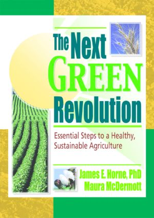 The Next Green Revolution: Essential Steps to a Healthy, Sustainable Agriculture, 1st Edition (Paperback) book cover