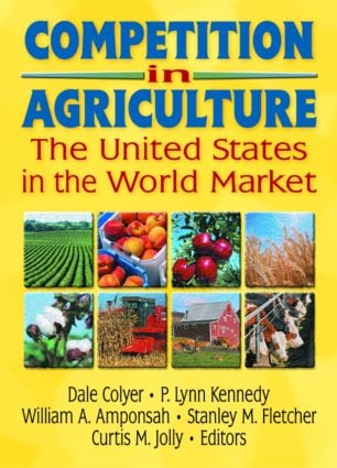 Competition in Agriculture: The United States in the World Market, 1st Edition (Paperback) book cover
