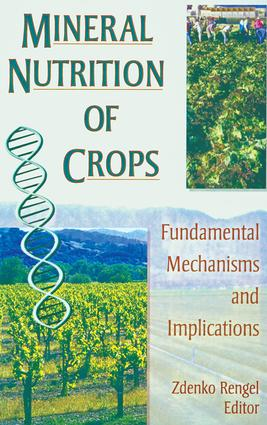 Mineral Nutrition of Crops: Fundamental Mechanisms and Implications, 1st Edition (Paperback) book cover