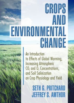 Crops and Environmental Change: An Introduction to Effects of Global Warming, Increasing Atmospheric CO<sub>2</sub> and O<sub>3</sub> (Paperback) book cover