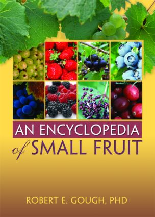 An Encyclopedia of Small Fruit: 1st Edition (Paperback) book cover