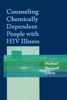 Counseling Chemically Dependent People with HIV Illness: 1st Edition (Paperback) book cover