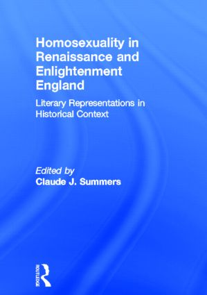 Homosexuality in Renaissance and Enlightenment England: Literary Representations in Historical Context book cover