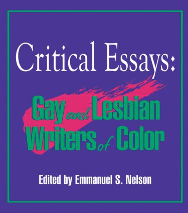 Critical Essays: Gay and Lesbian Writers of Color, 1st Edition (Paperback) book cover