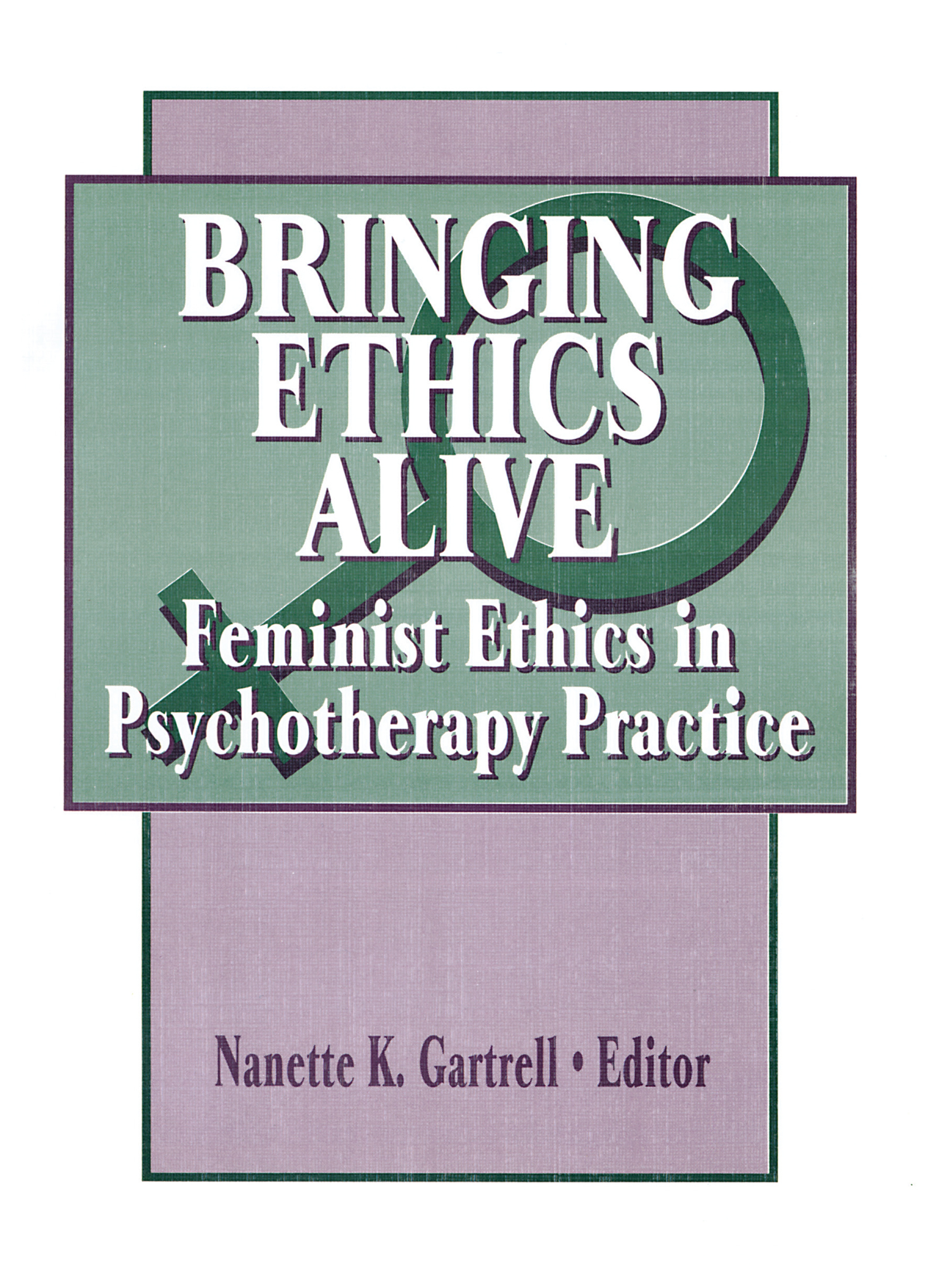 Bringing Ethics Alive: Feminist Ethics in Psychotherapy Practice (Paperback) book cover