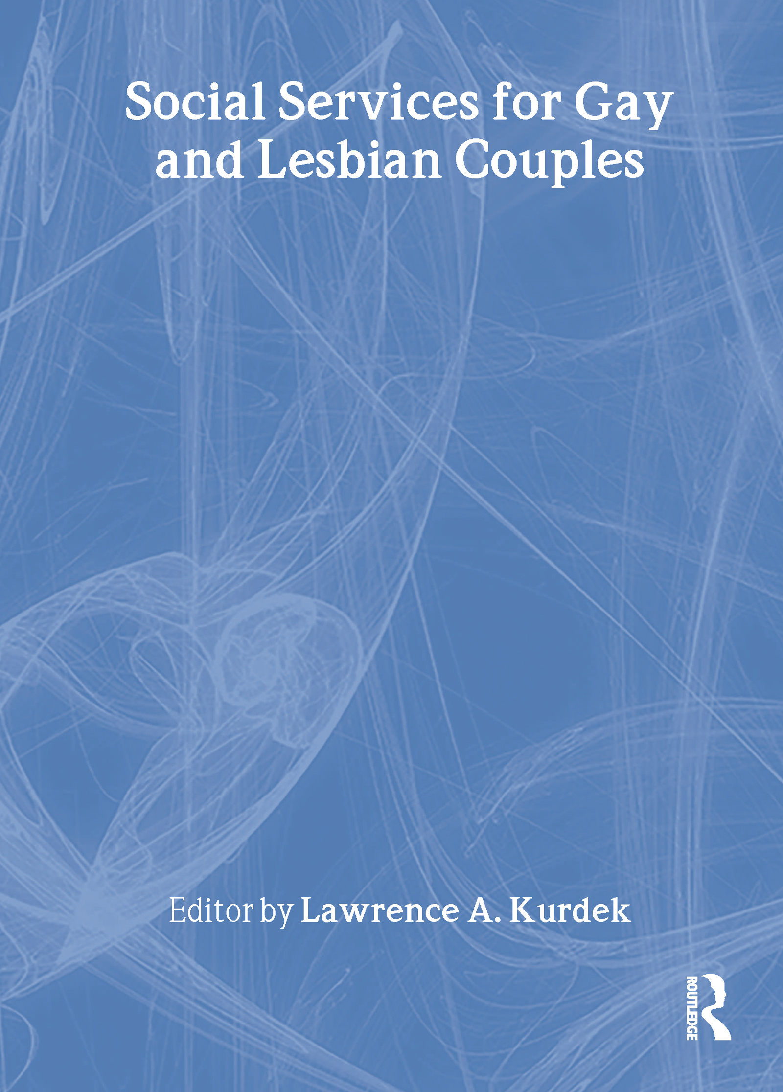 Social Services for Gay and Lesbian Couples: 1st Edition (Paperback) book cover