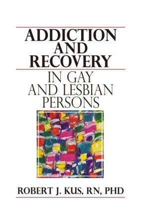 Addiction and Recovery in Gay and Lesbian Persons: 1st Edition (Paperback) book cover