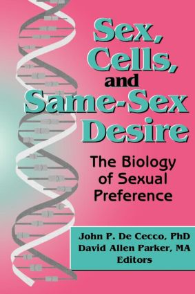 Sex, Cells, and Same-Sex Desire: The Biology of Sexual Preference (Paperback) book cover