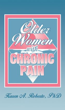 Older Women With Chronic Pain: 1st Edition (Paperback) book cover