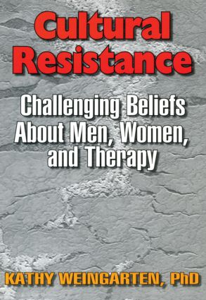 Cultural Resistance: Challenging Beliefs About Men, Women, and Therapy (Paperback) book cover