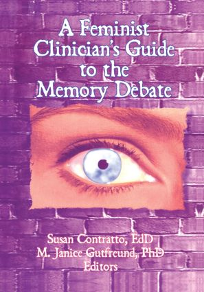 A Feminist Clinician's Guide to the Memory Debate: 1st Edition (Paperback) book cover