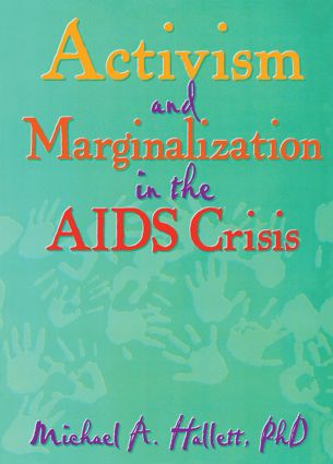 Activism and Marginalization in the AIDS Crisis: 1st Edition (Paperback) book cover