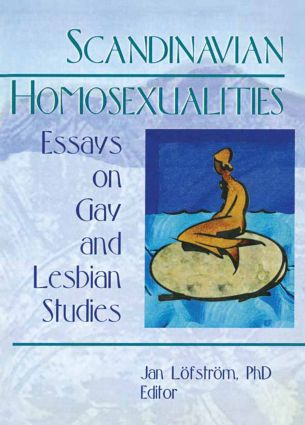 Scandinavian Homosexualities: Essays on Gay and Lesbian Studies book cover