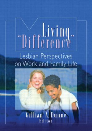 """Living """"Difference"""": Lesbian Perspectives on Work and Family Life, 1st Edition (Paperback) book cover"""