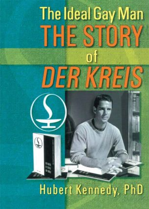 The Ideal Gay Man: The Story of Der Kreis, 1st Edition (Paperback) book cover