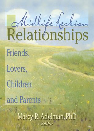 Midlife Lesbian Relationships: Friends, Lovers, Children, and Parents (Paperback) book cover