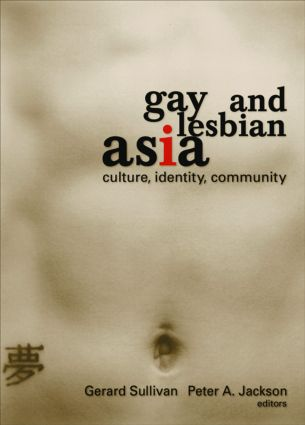 Gay and Lesbian Asia: Culture, Identity, Community (Paperback) book cover