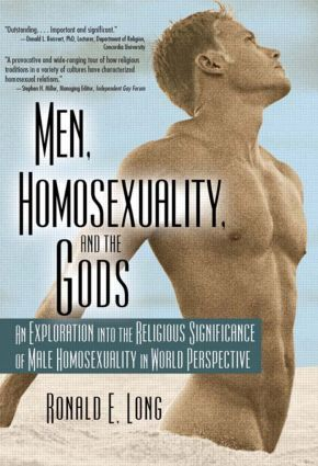 Men, Homosexuality, and the Gods: An Exploration into the Religious Significance of Male Homosexuality in World Perspective (Paperback) book cover