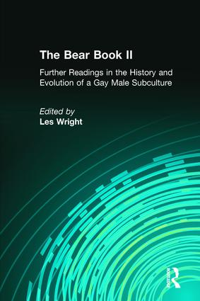 The Bear Book II: Further Readings in the History and Evolution of a Gay Male Subculture, 1st Edition (Paperback) book cover