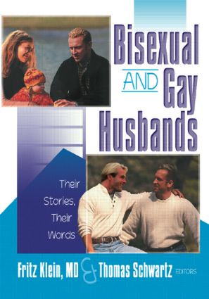Bisexual and Gay Husbands: Their Stories, Their Words, 1st Edition (Paperback) book cover