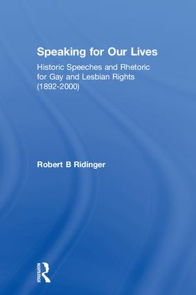 Speaking for Our Lives: Historic Speeches and Rhetoric for Gay and Lesbian Rights (1892-2000), 1st Edition (Paperback) book cover