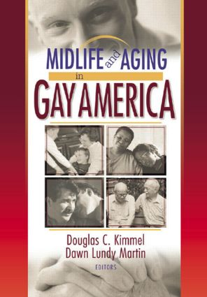Midlife and Aging in Gay America: Proceedings of the SAGE Conference 2000, 1st Edition (Hardback) book cover