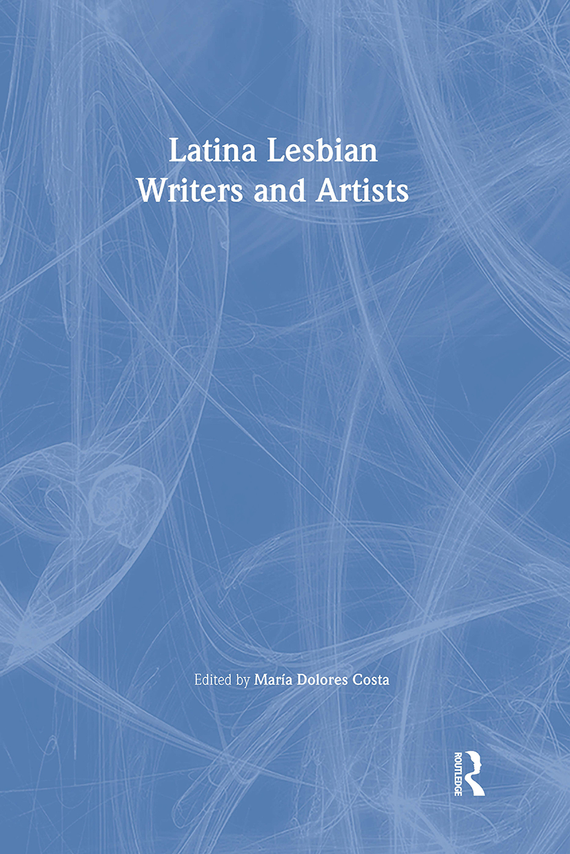 Latina Lesbian Writers and Artists: 1st Edition (Paperback) book cover