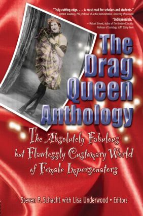 The Drag Queen Anthology: The Absolutely Fabulous but Flawlessly Customary World of Female Impersonators, 1st Edition (Paperback) book cover