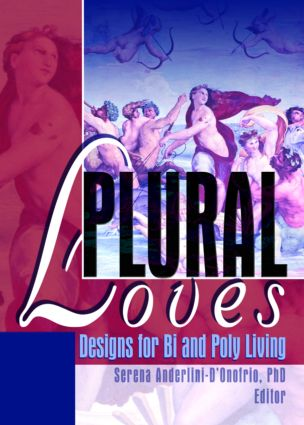 Plural Loves: Designs for Bi and Poly Living, 1st Edition (Paperback) book cover