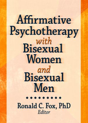 Affirmative Psychotherapy with Bisexual Women and Bisexual Men (Paperback) book cover