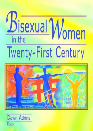Bisexual Women in the Twenty-First Century: 1st Edition (Hardback) book cover