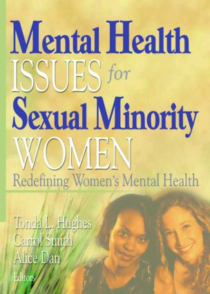 Mental Health Issues for Sexual Minority Women: Redefining Women's Mental Health, 1st Edition (Paperback) book cover