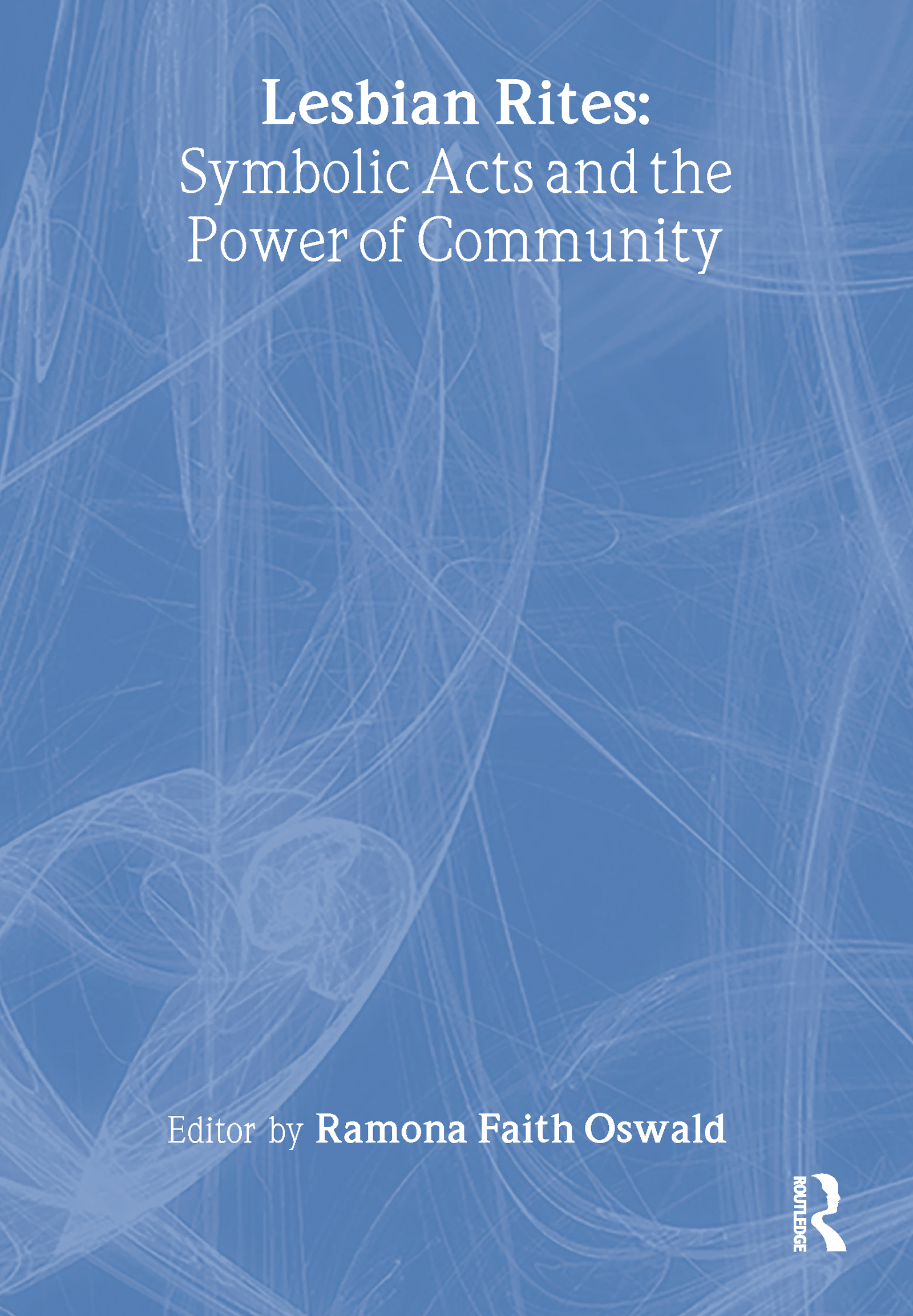 Lesbian Rites: Symbolic Acts and the Power of Community, 1st Edition (Paperback) book cover