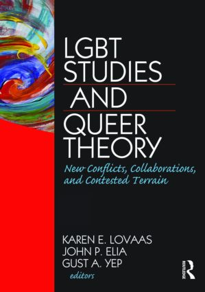 LGBT Studies and Queer Theory: New Conflicts, Collaborations, and Contested Terrain, 1st Edition (Paperback) book cover