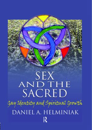 Sex and the Sacred: Gay Identity and Spiritual Growth, 1st Edition (Paperback) book cover