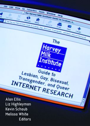 The Harvey Milk Institute Guide to Lesbian, Gay, Bisexual, Transgender, and Queer Internet Research: 1st Edition (Paperback) book cover