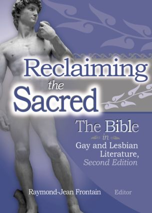 Reclaiming the Sacred: The Bible in Gay and Lesbian Culture, Second Edition book cover