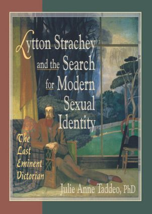 Lytton Strachey and the Search for Modern Sexual Identity: The Last Eminent Victorian (Paperback) book cover