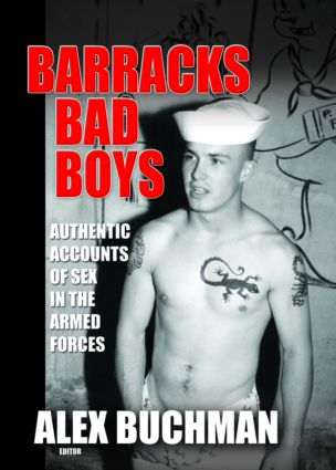 Barracks Bad Boys: Authentic Accounts of Sex in the Armed Forces, 1st Edition (Paperback) book cover