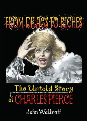 From Drags to Riches: The Untold Story of Charles Pierce book cover
