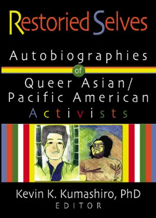 Restoried Selves: Autobiographies of Queer Asian / Pacific American Activists (Paperback) book cover