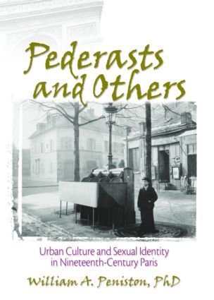 Pederasts and Others: Urban Culture and Sexual Identity in Nineteenth-Century Paris (Paperback) book cover