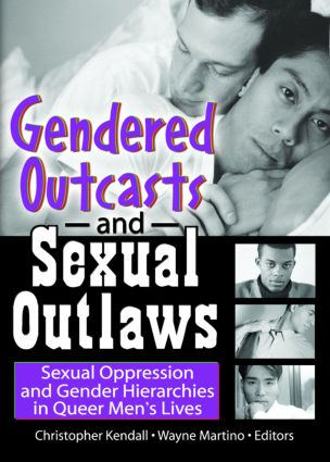 Gendered Outcasts and Sexual Outlaws: Sexual Oppression and Gender Hierarchies in Queer Men's Lives (Paperback) book cover