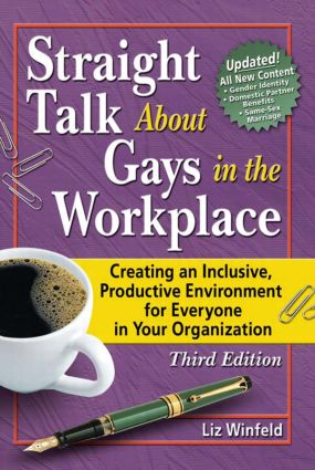 Straight Talk About Gays in the Workplace: Creating an Inclusive, Productive Environment for Everyone in Your Organization, 1st Edition (Paperback) book cover