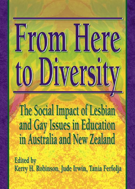 From Here to Diversity: The Social Impact of Lesbian and Gay Issues in Education in Australia and New Zealand book cover