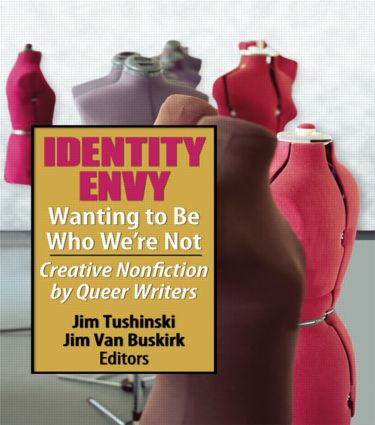 Identity Envy Wanting to Be Who We're Not: Creative Nonfiction by Queer Writers (Paperback) book cover