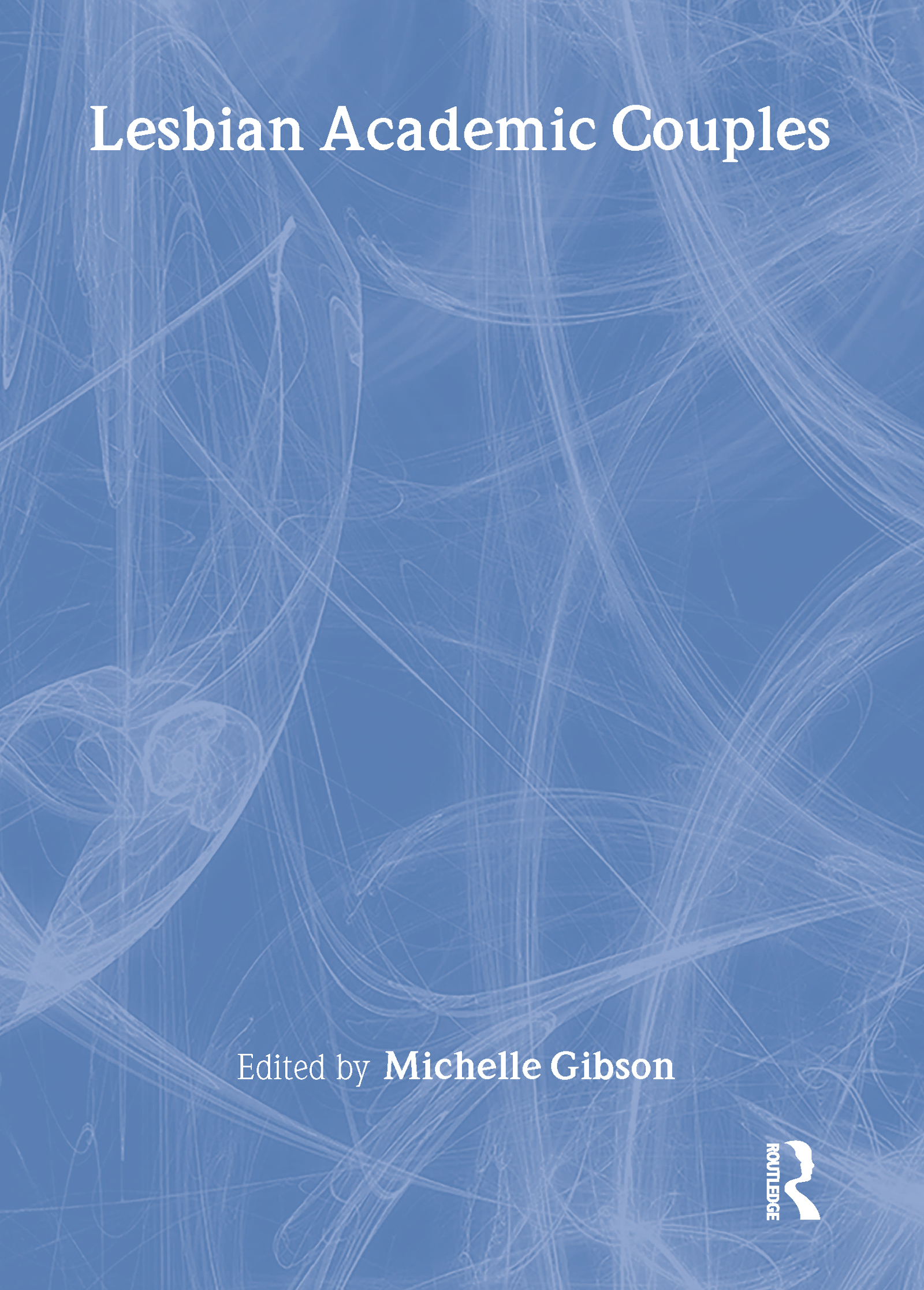 Lesbian Academic Couples: 1st Edition (Paperback) book cover